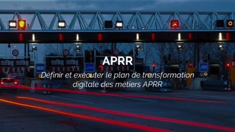 Success Story : APRR amorce la digitalisation métiers