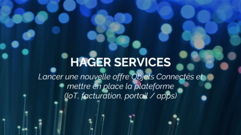 Success Story : HAGER SERVICES se lance dans le smart home