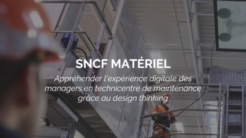 Success Story : SNCF Matériel lance une étude terrain pour capter les usages digitaux des Managers en Technicentres