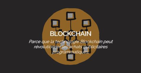 Comment la blockchain va révolutionner les achats programmatiques ?