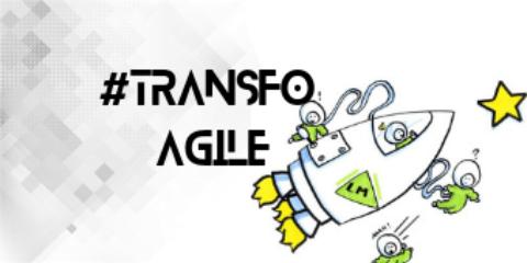Une transformation agile et vivante